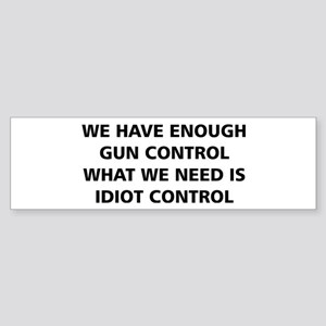 Idiot Control Bumper Sticker