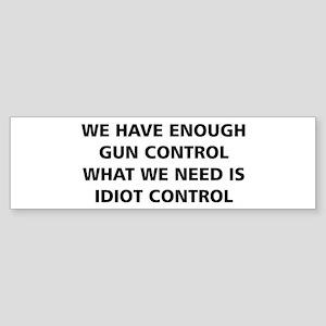 Idiot Control Bumper Sticker