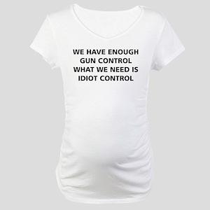 Idiot Control Maternity T-Shirt