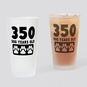 350 Dog Years Old Drinking Glass