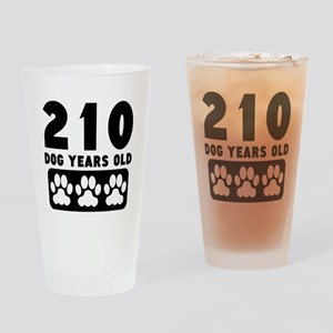 210 Dog Years Old Drinking Glass