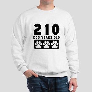 210 Dog Years Old Sweatshirt