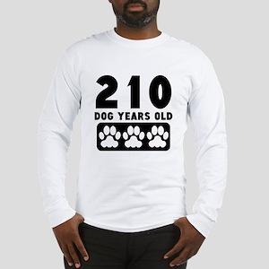210 Dog Years Old Long Sleeve T-Shirt