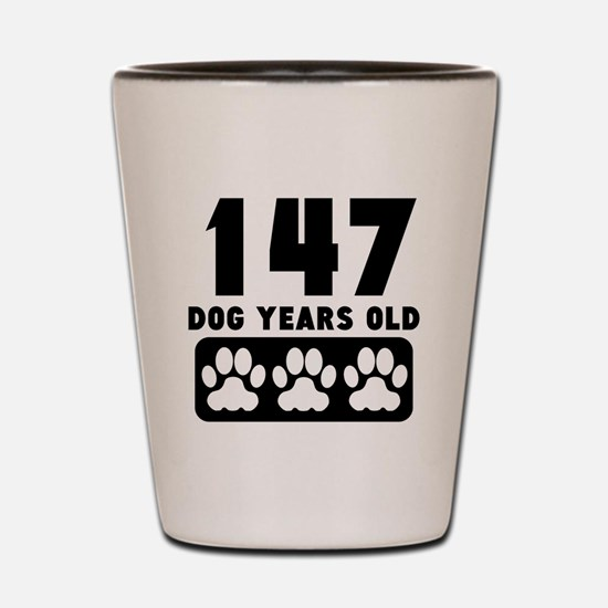 147 Dog Years Old Shot Glass