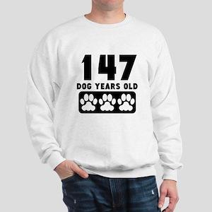 147 Dog Years Old Sweatshirt