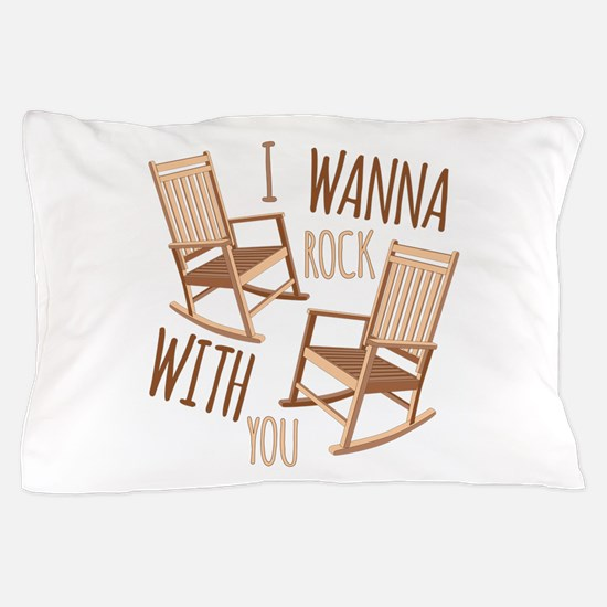 Rock With You Pillow Case