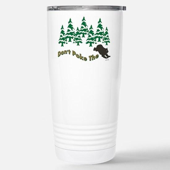 DONT POKE THE BEAR Travel Mug