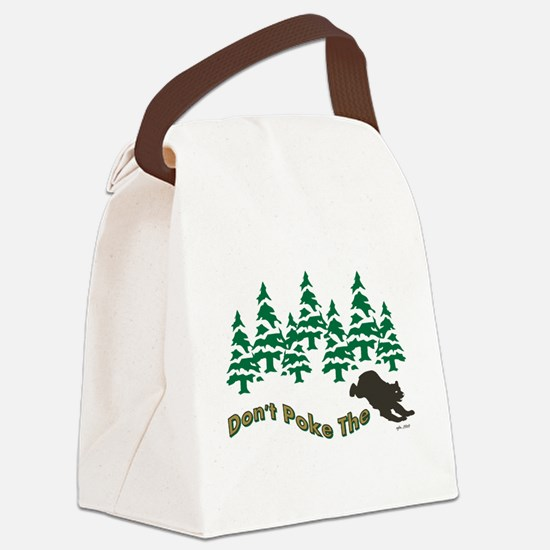 DONT POKE THE BEAR Canvas Lunch Bag