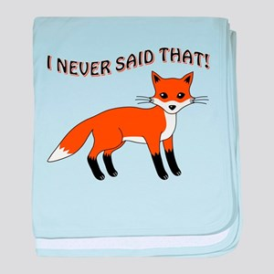 I NEVER SAID THAT! baby blanket