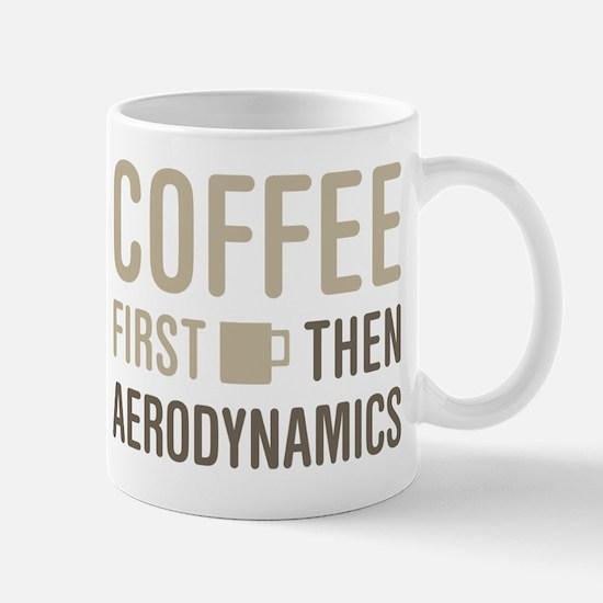 Coffee Then Aerodynamics Mugs