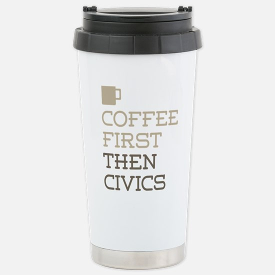 Coffee Then Civics Stainless Steel Travel Mug