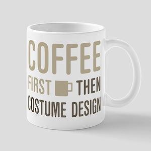 Coffee Then Costume Design Mugs