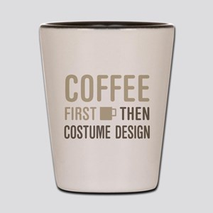 Coffee Then Costume Design Shot Glass