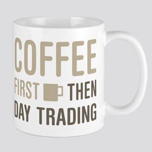 Coffee Then Day Trading Mugs