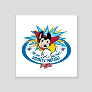 "The One The Only Mighty Mou Square Sticker 3"" x 3"""