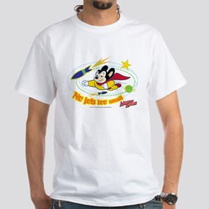 Mighty Mouse: No Job Too Small White T-Shirt