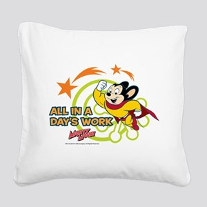 Mighty Mouse: All In A Days W Square Canvas Pillow