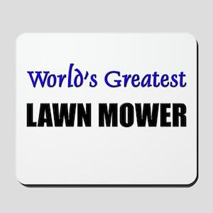 Worlds Greatest LAWN MOWER Mousepad