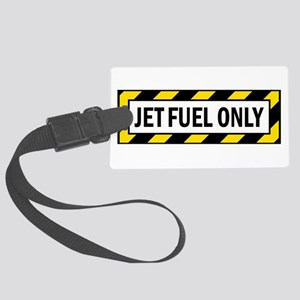 Jet Fuel Only Large Luggage Tag