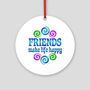 Friends Make Life Happy Round Ornament