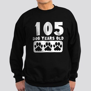 105 Dog Years Old Sweatshirt