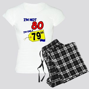 I'm not 80 I'm 79.99 Women's Light Pajamas