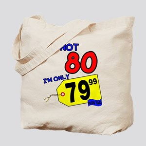 I'm not 80 I'm 79.99 Tote Bag