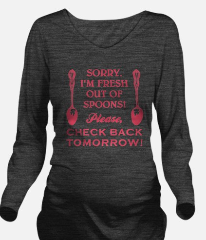 FRESH OUT OF SPOONS Long Sleeve Maternity T-Shirt
