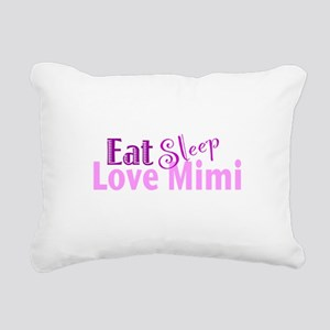 Eat Sleep Love Mimi Rectangular Canvas Pillow