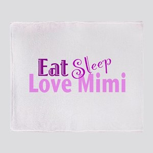 Eat Sleep Love Mimi Throw Blanket
