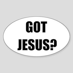GOT JESUS? Oval Sticker