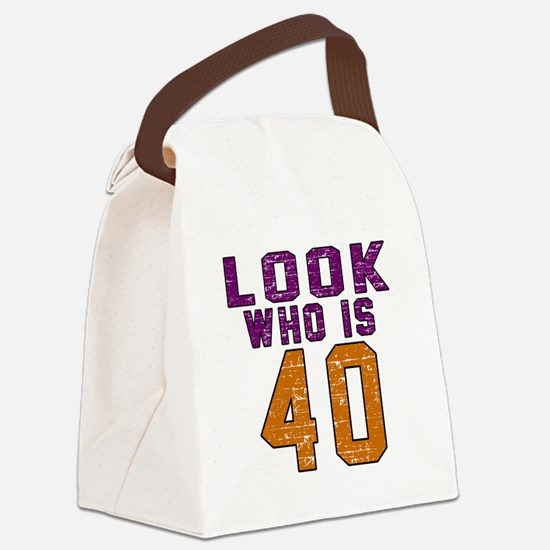 Look Who Is 40 Canvas Lunch Bag