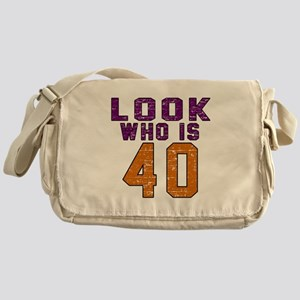 Look Who Is 40 Messenger Bag