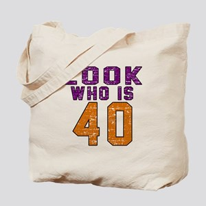 Look Who Is 40 Tote Bag