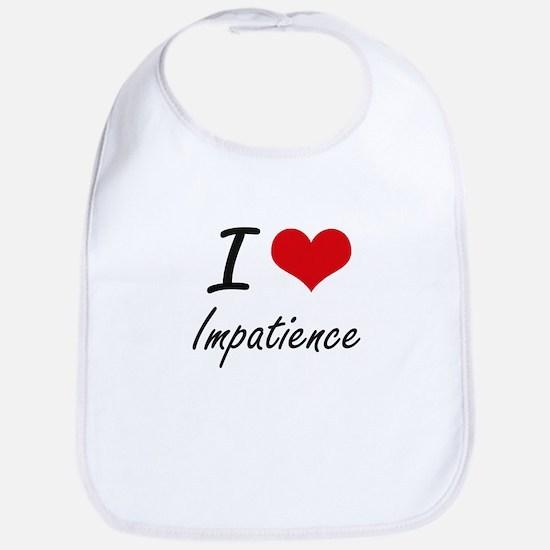 I Love Impatience Bib