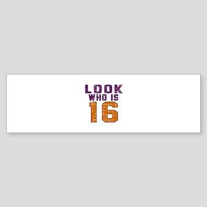 Look Who Is 16 Sticker (Bumper)