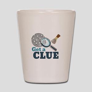 Get A Clue Shot Glass