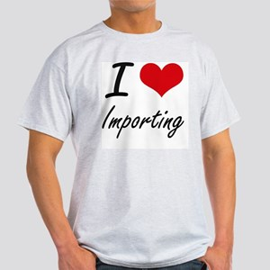 I Love Importing T-Shirt