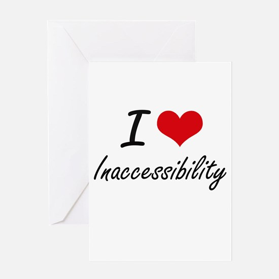 I Love Inaccessibility Greeting Cards