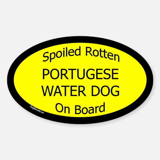 Spoiled Portugese Water Dog Oval Decal