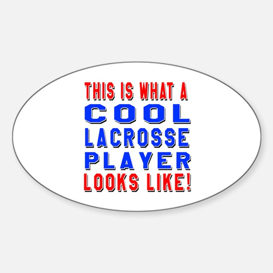 Lacrosse Player Looks Like Sticker (Oval)