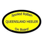 Spoiled Queensland Heeler On Board Oval Sticker