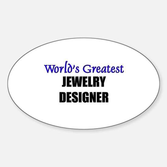 Worlds Greatest JEWELRY DESIGNER Oval Decal