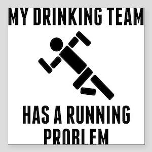 "Drinking Team Running Problem Square Car Magnet 3"""