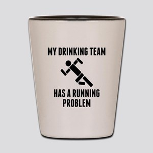 Drinking Team Running Problem Shot Glass