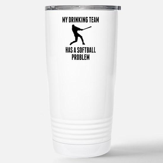 Drinking Team Softball Problem Travel Mug