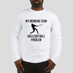 Drinking Team Softball Problem Long Sleeve T-Shirt
