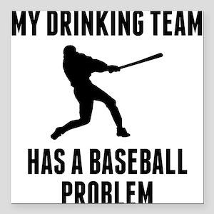 Drinking Team Baseball Problem Square Car Magnet 3