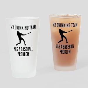 Drinking Team Baseball Problem Drinking Glass