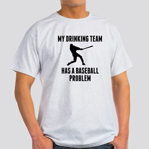 Drinking Team Baseball Problem T-Shirt